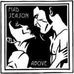 Above – Mad Season